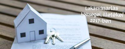 Lakásvásárlás költségei, illetékei 2017-ben